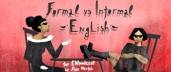 Formal vs Informal English