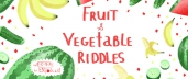 Fruit and Vegetables Riddles