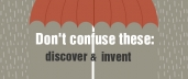Don't Confuse These: Discover & Invent