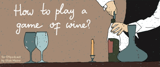 How to play a Game of Wine? Part 1