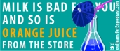 Milk Is Bad For You And So Is Orange Juice From The Store