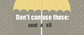 Don't Confuse These: Sit & Seat