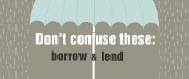 Don't Confuse These: Borrow & Lend