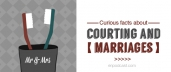 Curious Facts Аbout Courting and Marriages