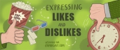Expressing Likes and Dislikes