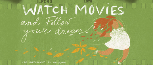 Watch Movies And Follow Your Dream