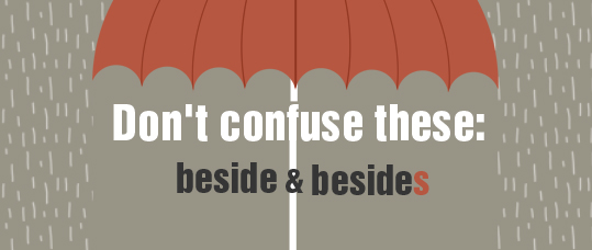 Don't Confuse These: Beside & Besides