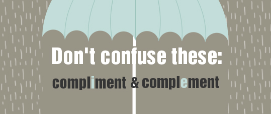 Compliment vs. Complement at https://www.enpodcast.com/podcasts/item/dont-confuse-these-compliment-complement/