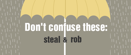 Don't Confuse These: Steal & Rob