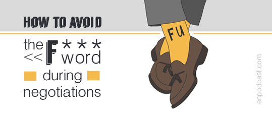 How to Avoid the F*** Word During Negotiations