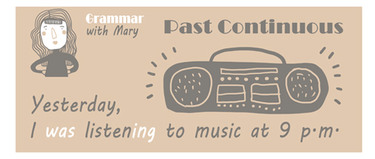 Past Continuous. Grammar with Mary
