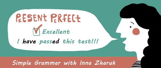 Present Perfect. Simple Grammar with Inna Zharuk (English-Russian)