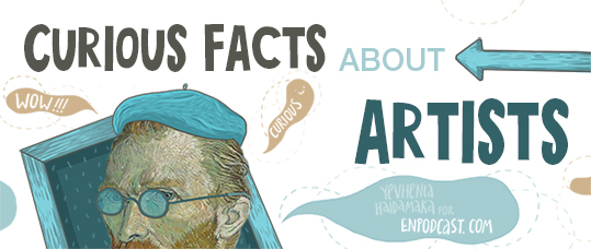 Curious Facts About Artists