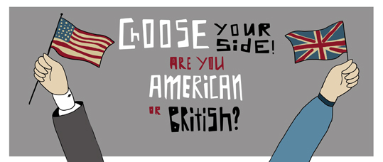 Choose Your Side: Are You British or American. Episodes 1 to 6 Test